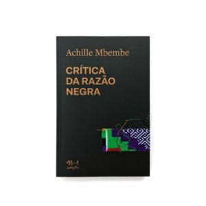 CRÍTICA  DA RAZÃO NEGRA de Achille Mbembe
