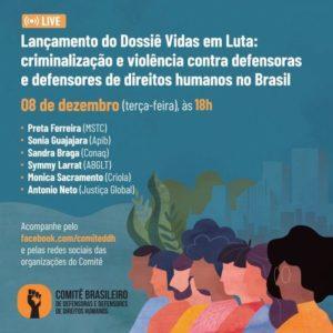 Em risco, defensoras e defensores de direitos humanos no Brasil não são protegidos pelo Estado, aponta Dossiê
