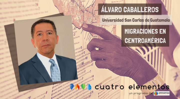 Álvaro Caballeros: «El panorama de las caravanas y la migración en Centroamérica es complejo»