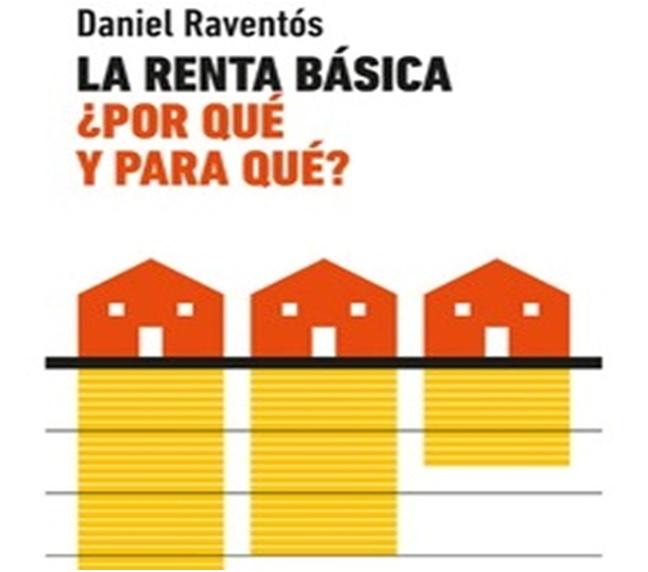 «La renta básica ¿por qué y para qué?» de Daniel Raventós