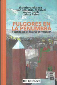 «Fulgores en la Penumbra», 4 escritores en tiempos de pandemia
