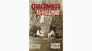 Quilombos – resistência ao escravismo