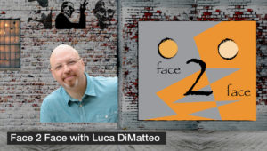 Face 2 Face with Luca DiMatteo