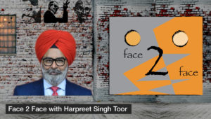 Face 2 Face with Harpreet Singh Toor