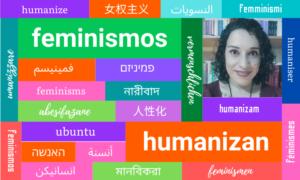 Feminismos que Humanizan 09- Nancy López