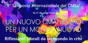 Un Nuovo Umanesimo per un mondo nuovo: VIII Simposio Mondiale del Centro Studi Umanisti