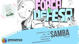 Pressenza realiza live para apresentação do Samba da Força e Defesa