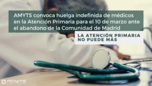 AMYTS vuelve a convocar huelga indefinida en la Atención Primaria ante el abandono de la Comunidad de Madrid