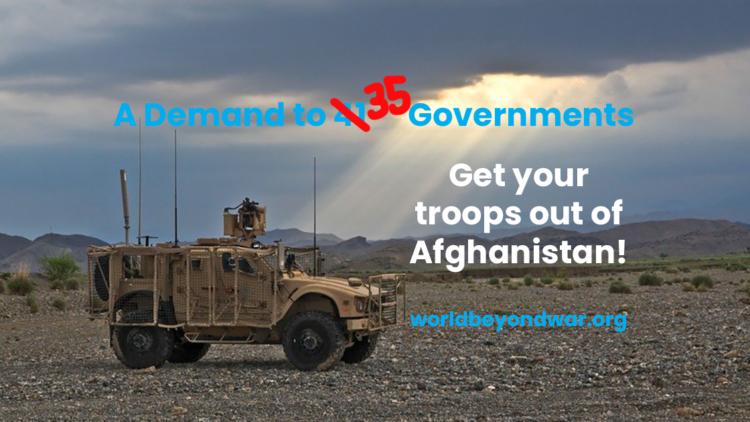 Ein Appell an 35 Regierungen weltweit: Zieht eure Truppen aus Afghanistan ab und ein Dankeschön an die 6, die das bereits taten