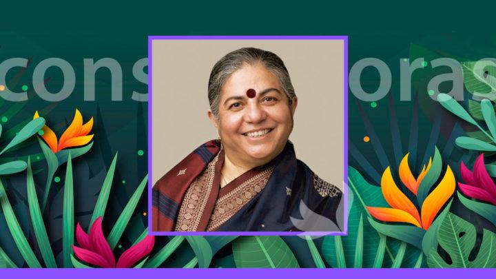 Constructoras de Futuro: Vandana Shiva