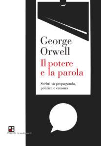 Orwell, il potere della parola e la vera realtà della libertà
