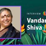 Frauen, die die Zukunft gestalten: Vandana Shiva
