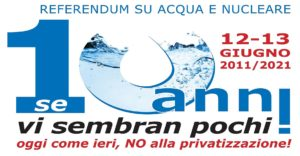 Dieci anni dal referendum su acqua e nucleare: quella vittoria brucia ancora