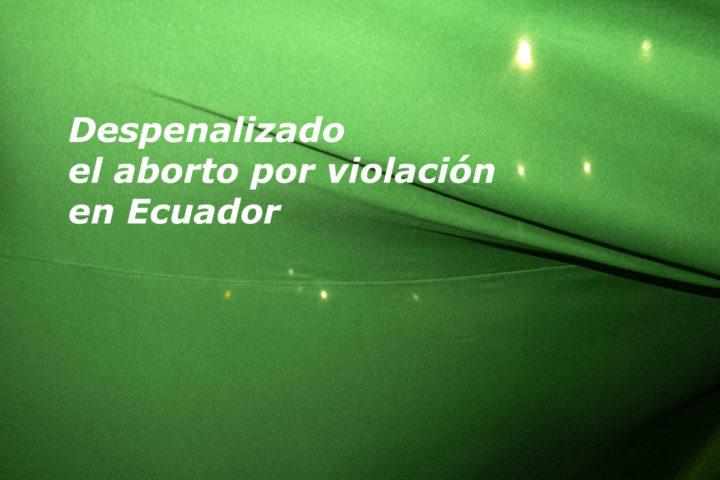 Ecuador: Despenalización del aborto por violación