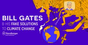 Γκέιτς: τα συμφέροντα πίσω από τις ψεύτικες λύσεις για την κλιματική αλλαγή