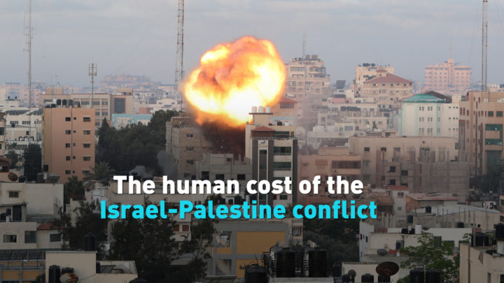 The human costs of the latest Israel-Palestine conflict