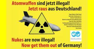 Atomwaffen sind jetzt illegal! Jetzt raus aus Deutschland!