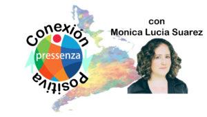 Conexión Positiva con Monica Lucia Suarez.