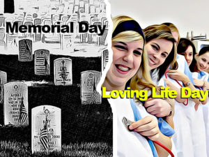 Renaming Memorial Day as Loving Life Day