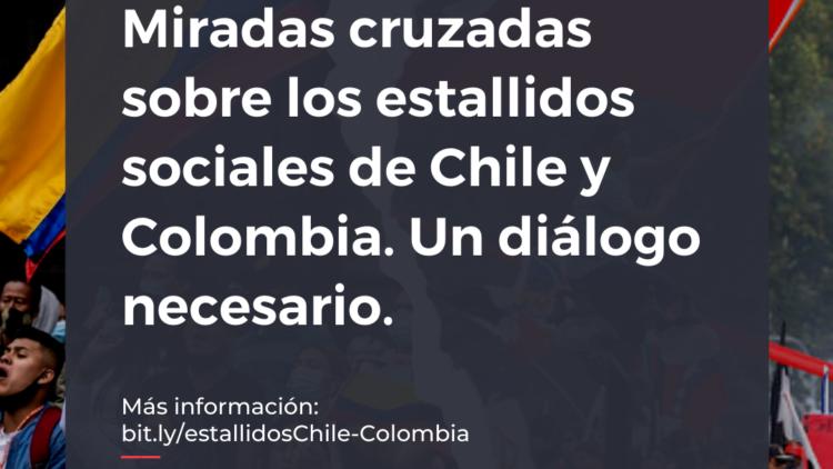 Miradas cruzadas sobre los estallidos sociales de Chile y Colombia: un dialogo necesario