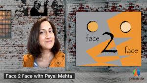 Face 2 Face with Payal Mehta