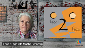 Face 2 Face with Martha Hennessy