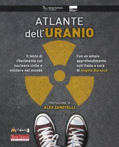 Atlante dell'uranio: testo di riferimento sul nucleare civile e militare nel mondo