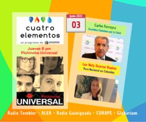 Cuatro Elementos 03/06/2021 Paro Nacional en Colombia y Asamblea Ciudadana por la Salud y la Seguridad Global